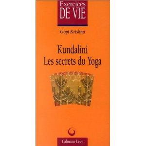Kundalini, the secret of Yoga by Gopi Krishna